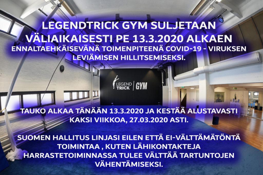 LegendTrick Gym suljetaan väliaikaisesti 13.03.2020 alkaen
